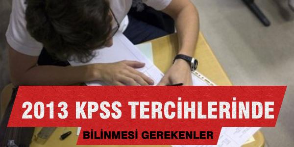 2013 KPSS tercihleri hakk�nda bilinmesi gerekenler