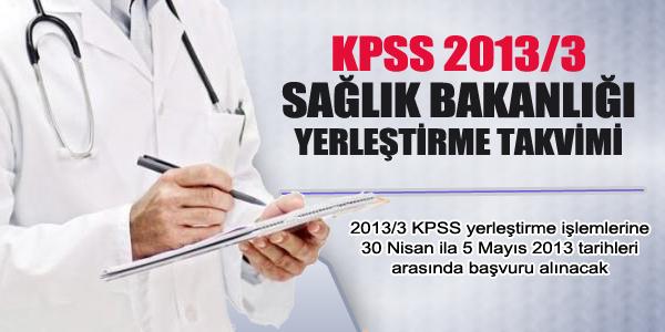 KPSS-2013/3 Sa�l�k Bakanl��� yerle�tirme takvimi
