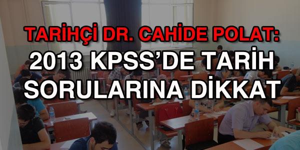 2013 KPSS'de tarih sorular�na D�KKAT!