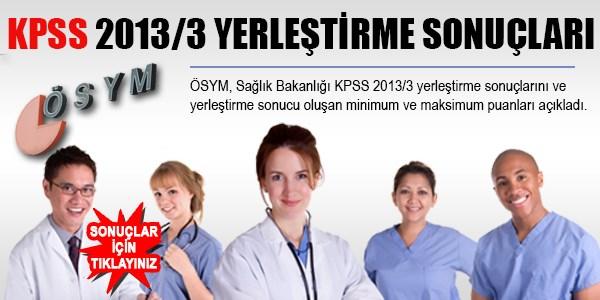 KPSS-2013/3 yerle�tirme sonu�lar� - TIKLAYIN