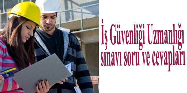 C s�n�f� �� G�venli�i Uzmanl��� s�nav� soru ve cevaplar� 2013