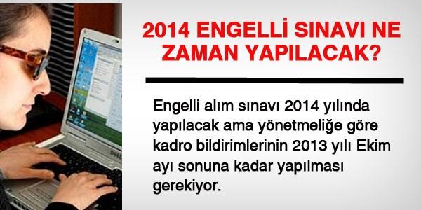 2014 Engelli memur s�nav� ne zaman olacak?