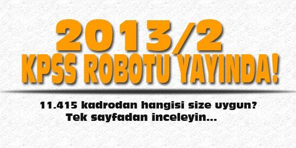 2013/2 KPSS Robotu yay�nda
