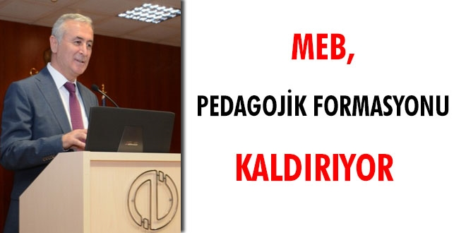 MEB, bayramdan sonra pedagojik formasyonu kaldırıyor
